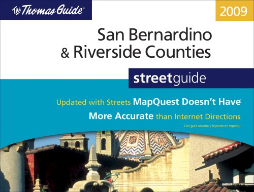The Thomas Guide 2009 San Bernardino/Riverside County: Street Guide (SAN BERNARDINO AND RIVERSIDE COUNTIES STREET GUIDE AND DIRECTORY)
