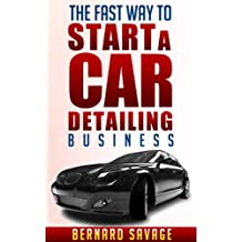 THE FAST WAY TO START A CAR DETAILING BUSINESS