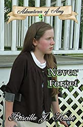 Never Forget (Adventures of Amy Book 4)