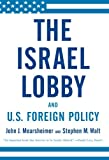 img - for The Israel Lobby and U.S. Foreign Policy book / textbook / text book