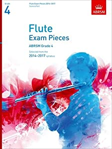 Flute Exam Pieces 2014-2017, Grade 4, Score & Part: Selected from the 2014-2017 Syllabus (ABRSM Exam Pieces)