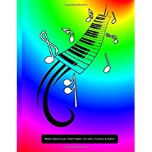 Blank Manuscript Staff Paper for Kids, Tweens & Teens: Rainbow Keyboard Blank Sheet Music for Private Lessons, Music Theory, Songs & Lyrics & More