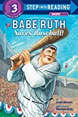 Babe Ruth Saves Baseball! (Step into Reading 3) by Murphy, Frank (2005) Paperback Paperback