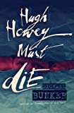 img - for Hugh Howey Must Die! book / textbook / text book