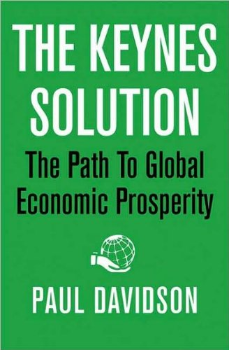 Keynes Solution (The Keynes Solution (text only) 1st (First) edition by P. Davidson)