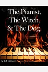 The Pianist, The Witch, and The Dog. Kindle Edition