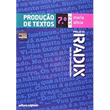Produção de Textos. 7º Ano - Coleção Projeto Radix