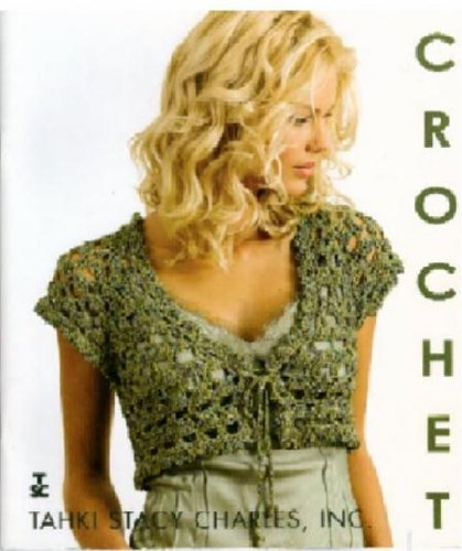 (Crochet from Tahki Yarns, Filatura Di Crosa and S. Charles Collezione (Collection 2006))
