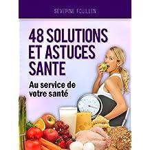 48 solutions et astuces pour optimiser votre capital sante (French Edition)
