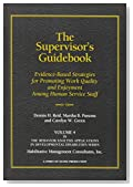 The Supervisor's Guidebook: Evidence-Based Strategies for Promoting Work Quality and Enjoyment among Human Service Staff