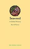 Seaweed: A Global History (Edible)