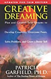 Creative Dreaming: Plan And Control Your Dreams to Develop Creativity, Overcome Fears, Solve Problems, and Create a Better Self
