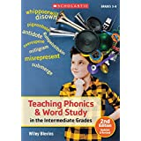 Teaching Phonics and Word Study: in the Intermediate Grades