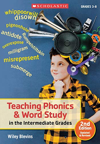 (Teaching Phonics & Word Study in the Intermediate Grades, 2nd Edition: Updated & Revised)