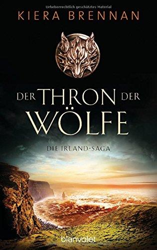 Der Thron der Wölfe - Die Irland-Saga 2: Roman
