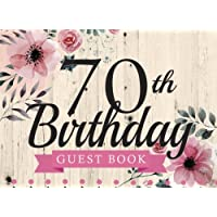 70th Birthday Guest Book: 70th, Seventy, Seventieth Birthday Guest Book. Keepsake Birthday Gift for Wishes, Comments Or Predictions.