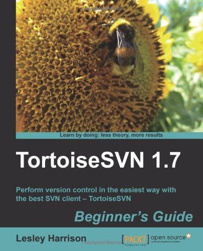 TortoiseSVN 1.7 Beginner's Guide