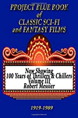 PROJECT BLUE BOOK of CLASSIC SCI-FI & FANTASY FILMS (100 Years of Thriller and Chillers) Paperback