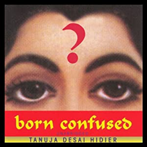 Born Confused Audiobook