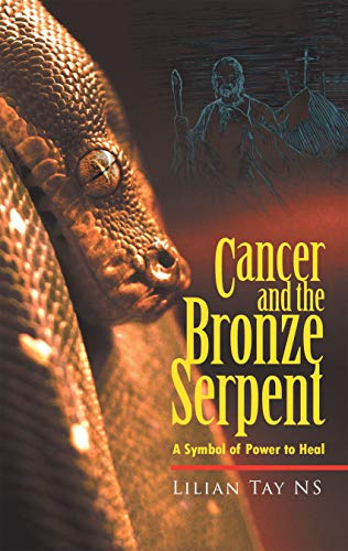 Cancer and the Bronze Serpent: A Symbol of Power to Heal