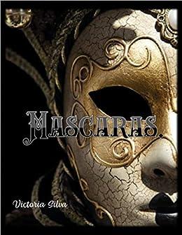 Mascaras (Spanish Edition) by [Silva L, Victoria B]