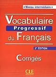 Vocabulaire Progressif du Francais - Nouvelle Edition: Corriges (Niveau Intermediaire) (French Edition)