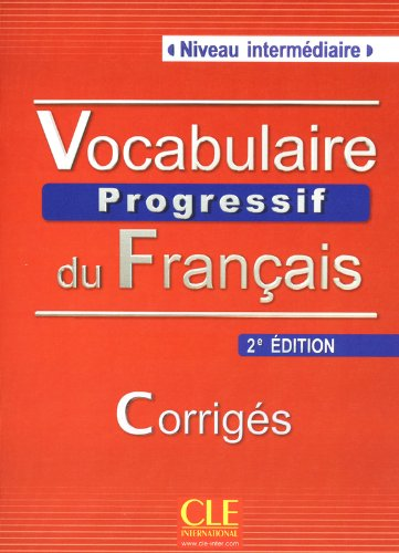 Vocabulaire Progressif du Francais - Nouvelle Edition: Corriges (Niveau Intermediaire) (French Edition)
