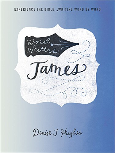 Word Writers®: James: Experience the Bible . . . Writing Word by Word