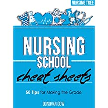 Nursing School Cheat Sheets: 50 Tips for Making the Grade