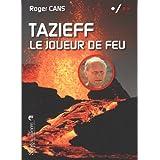 Tazieff 6 : le joueur de feu