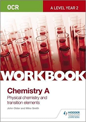 Ocr a level year 2 chemistry a workbook physical chemistry and ocr a level year 2 chemistry a workbook physical chemistry and transition elements amazon mike smith john older 9781471847356 books urtaz Gallery