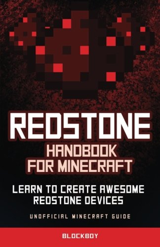 Redstone Handbook for Minecraft: Learn to Create Awesome Redstone Devices: Unofficial Minecraft Guide