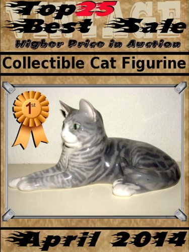 April 2014 - Collectible Cat Figurine -Top25 Best Sale - Higher Price in Auction