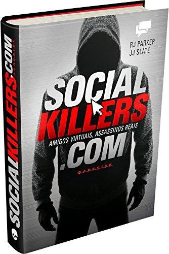 Social Killers. Amigos Virtuais, Assassinos Reais