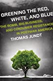 Greening the Red, White, and Blue, Thomas Jundt, 0199791201