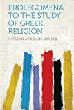 img - for Prolegomena to the Study of Greek Religion book / textbook / text book
