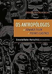Antropólogos: De Edward Tylor a Pierre Clastres