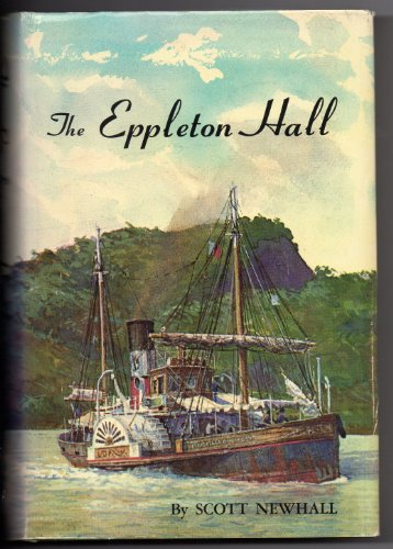 The Eppleton Hall: Being a True and Faithful Narrative of the Remarkable Voyage of the Last Tyne River Steam Sidewheel P
