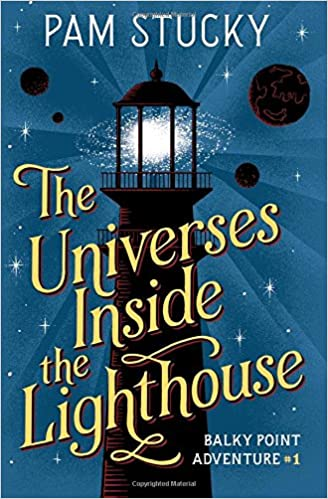 The Universes Inside the Lighthouse: Balky Point Adventure 1 (Balky Point Adventures)
