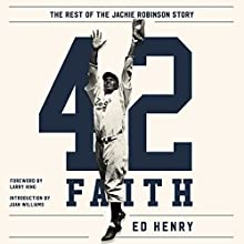 42 Faith: The Rest of the Jackie Robinson Story Audiobook by Ed Henry Narrated by Ed Henry