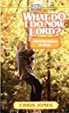 What Do I Do Now, Lord?, Chris Jones, 0806615397