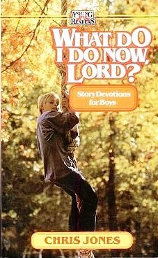 What Do I Do Now, Lord! (Young Readers Series)