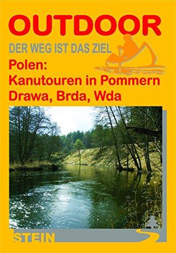 Polen: Kanutouren in Pommern - Drawa, Brda, Wda (Der Weg ist das Ziel)