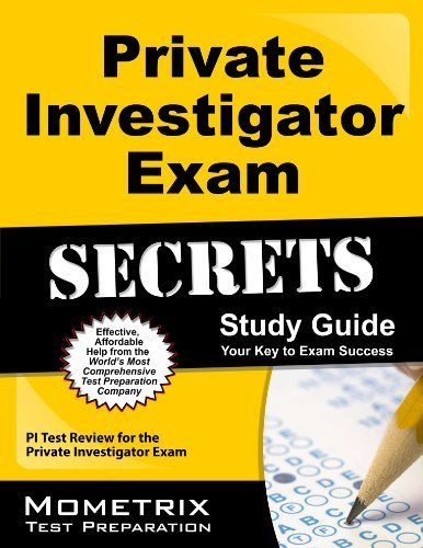Private Investigator Exam Secrets Study Guide: PI Test Review for the Private Investigator Exam by PI Exam Secrets Test Prep Team Published by Mometrix Media LLC (2013) Paperback