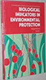 Biological Indictors in Environmental Protection, Kovacs, M. and Podani, J., 0130849898