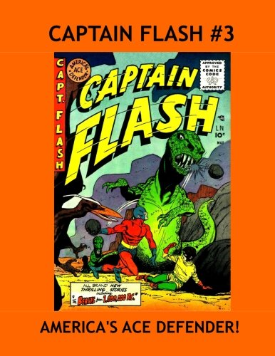 Captain Flash #3: Adventures of America's Ace Defender -- All Stories -- No Ads PDF