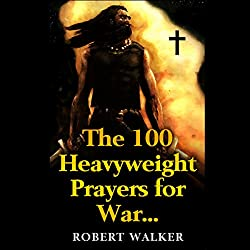 The 100 Heavyweight Prayers for War