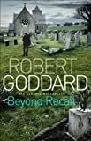 Front cover for the book Beyond Recall by Robert Goddard