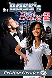The Boss's Baby 2 (Interracial with Baby) (BWWM)