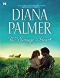 Front cover for the book The Savage Heart by Diana Palmer